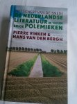 Vinken, Pierre & Bergh, Hans van den (samenstelling) - Het scherp van de snede / de Nederlandse literatuur in meer dan 100 polemieken