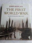 KEEGAN, John - The First World War. An illustrated history