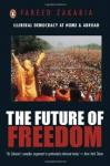 Zakaria, Fareed - THE FUTURE OF FREEDOM - Illiberal Democracy At Home & Abroad