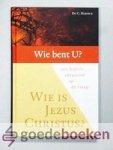 Harinck, C. - Wie bent U?  --- Een Bijbels antwoord op de vraag: Wie is Jezus Christus?