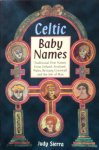 Sierra, Judy - Celtic baby names; traditional first names from Ireland, Scotland, Wales, Brittany, Cornwall and the Isle of Man