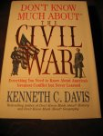 Davis, K.C. - Don't know much about the Civil War.