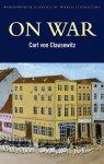 Carl von Clausewitz - On War (Classics of World Literature)