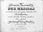 Händel, G.F.: - [HWV 56] Händel`s Oratorium Der Messias mit deutschem und neu hinzugefügtem lateinischem Texte. Im Clavierauszuge, nach der Mozartschen Bearbeitung eingerichtet von Xaver Gleichauf
