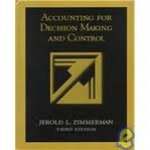 Zimmerman, Jerold L. - Accounting For Decision Making and Control