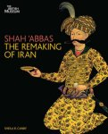 Canby, Sheila R. - Shah Abbas The Remaking of Iran