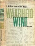 Wal, Libbe van der - Waarheid wint