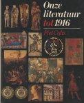 Calis, Piet - ONZE LITERATUUR TOT 1916