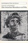 Gonzenbach, Victorine von - Die römischen Mosaiken von Orbe