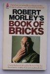 MORLEY, ROBERT (ed.), - Book of Bricks.