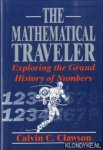 Clawson, Calvin C. - Mathematical Traveler. Exploring the Grand History of Numbers