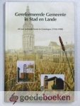Golverdingen v.d.m., M. - Gereformeerde Gemeente in Stad en Lande --- 60 jaar kerkelijk leven in Groningen (1938 - 1998)