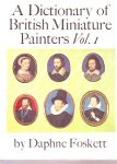 Foskett,Daphne. - A dictionary of British miniature painters. Vol. 1