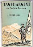 Hall Donald J. - Eagle argent: an Italian journey