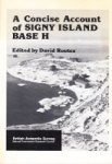 Rootes, D - A Concise Account of Signy Island Base H