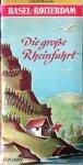 Redactie - Bildkarte Basel-Rotterdam. Die grosse Rheinfahrt. Ein Reiseführer in Wort und Bild von Basel bis zur Nordsee