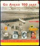 Oltheten, Harry - Go Ahead 100 jaar : van volksclub tot voetbalbolwerk
