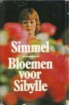 Simmel, Johannes Mario - Bloemen voor Sibylle