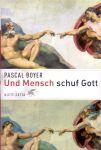 Boyer, Pascal (ds1279) - Und Mensch schuf Gott