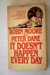 Moore, Robin; Dane, Peter - It Doesn't Happen Every Day