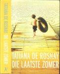 Rosnay, Tatiana de  Vertaald door Iris van der Blom - Die laatste zomer