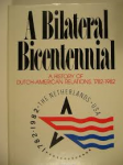 Schulte Nordholt / Swierenga - A BILATERAL BICENTENNIAL - A History of Dutch-American Relations 1782-1982