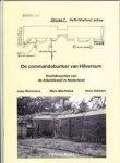 Bremmers; Sakkers; Machielse - de Commandobunker van Hilversum