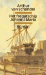 Schendel, Arthur van - Fregatschip  Johanna Maria
