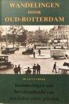 HOEK, Hugo van - Wandelingen door Oud-Rotterdam: herinneringen aan het straatbeeld van een halve eeuw geleden