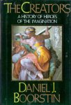 Boorstin, Daniël J. (ds1322) - The Creators ,a history of heroes of the imagination