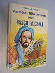 Andrews Kent, Louise - Avontuurlijke reizen (met) Vasco da Gama