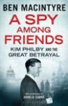 Macintyre, Ben - A Spy Among Friends - Kim Philby and the great betrayal