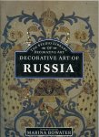 BOWATER, Marina (introduction by) - The Decorative Art of Russia.