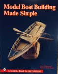 Rogers, Steve. Staby-Rogers, Patricia. - Model Boat Building Made Simple.