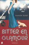 Roep, Nanda - Bitter en Glamour - roman