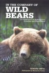 Smith, Howard - In the company of Wild Bears (A Celebration of Backcountry Grizzlies and Black Bears)