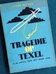 Vlis, J.A. van der - Tragedie  op Texel- 6-26 april van het jaar 1945- een ooggetuigenverslag van de opstand van de Georgiërs in april 1945