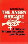 Carr, Gordon - The Angry Brigade. A history of Britain's first urban guerilla group