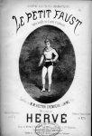 Hervé (Florimond): - Le petit Faust. Opéra bouffe en 3 actes et 4 tableaux. Paroles de M.M. Hector Crémieux et Jaime Fils. Partition piano et chant