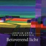 Grün, Anselm;  Ton Schulten - Betoverend licht : teksten van Anselm Grün bij werken van Ton Schulten