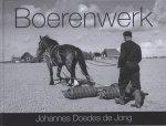 Jong, Johannes Doedes de en Abe de Vries (red.) - Boerenwerk. Johannes Doedes de Jong.