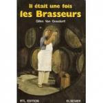 Grasdorff, Gilles van - IL ÉTAIT UNE FOIS LES BRASSEURS