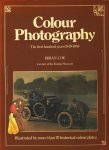 Coe, Brian - Colour Photography. The first hundred years 1840-1940