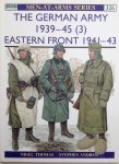Thomas, Nigel.  Andrew, Stephen. - The German Army 1939-45 (3) Eastern Front 1941-43. Men at Arms 326.