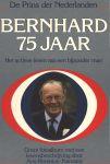 Koningshuis - Ans Herenius-Kamstra - DE PRINS DER NEDERLANDEN BERNHARD 75 JAAR