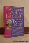 LE ROY LADURIE, Emmanuel; - DE EEUW VAN DE FAMILIE PLATTER ( 1499 - 1628 ),
