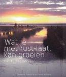 Herman Feenstra Harke Kuipers - Wat je met rust laat, kan groeien. Het Fochteloërveen