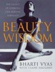 Bharti Vyas /  Claire Haggard - Beauty Wisdom