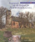 Carmiggelt, Arnold - Begraven op terpen yn Ferwerderadeel (Archeologie in Fryslân, deel 1)