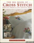 Hall, Dorothea - The Big Book of Cross Stitch. Fabulous Projects and Creative Ideas
